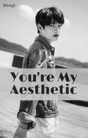 You're My Aesthetic    kth + jjk by Miongi