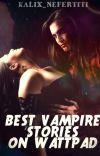Best Vampire Stories on Wattpad cover