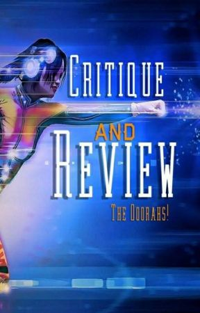 Critique and Review by The_Ooorahs