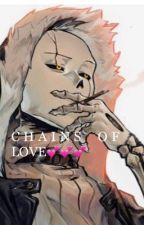 Chains of love (Gaster!Sans X Reader) by sambadioncetoldme