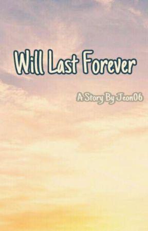 Will Last Forever by Beawrist_