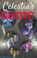 Celestia's Game (A MLP Grimdark) by creepypie_14