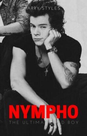 Nympho * (harry styles mature) by ninabinabobeena
