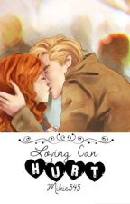Loving can hurt (A Scorpius and Rose Story) by mikie545