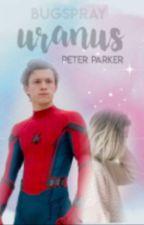 URANUS ▪ PETER PARKER by bugspray