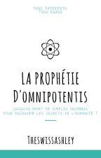 La Prophétie d'Omnipotentis by TheSwissAshley