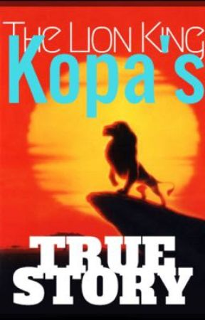 The Lion King: Kopa's True Story by ABitchyPisces