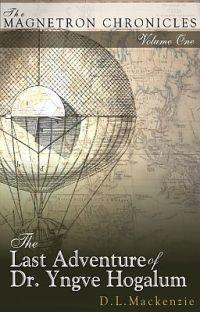 The Last Adventure of Dr. Yngve Hogalum cover