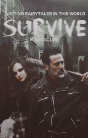 Survive (Negan Fanfic) by Magical-Life