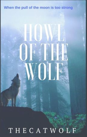 Howl Of The Wolf by TheCatWolf