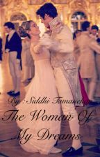 The Woman Of My Dreams ✔ by siddhi0