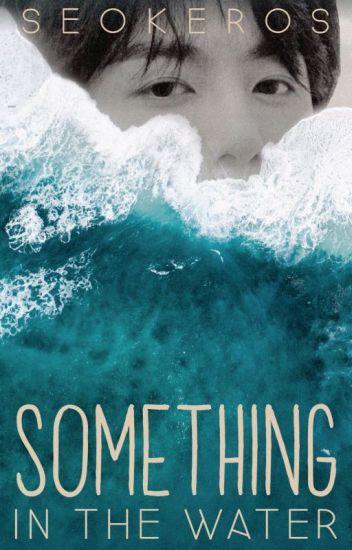 something in the water ∙ jjk ✓
