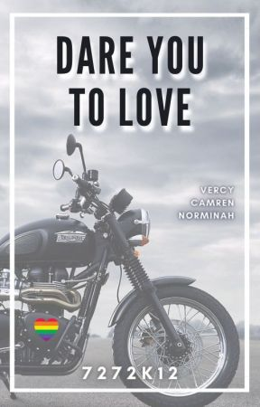 Dare You To Love (Camren - Norminah - Vercy) by 7272k12