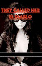 They Called Her El Diablo by coraswan