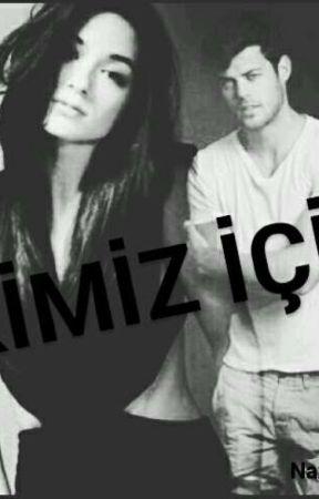 İKİMİZ İÇİN by nazliucar141