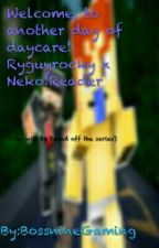 Welcome, to another day of daycare! Ryguyrocky x Neko!Reader by BossnineGaming