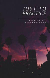 Just to Practice [TŁUMACZENIE] cover