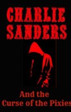 Charlie Sanders and the curse of the pixies by vrd_awesome