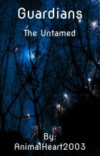 Guardians: The Untamed by AnimalHeart2003