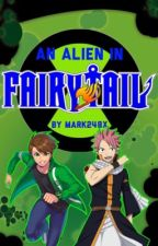 An Alien In Fairy Tail: Book 1 by Overdrive248X