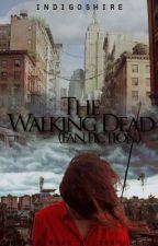 The Walking Dead (Fan-Fiction) by indigoshire