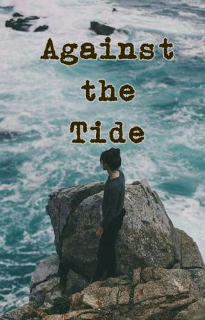 Against The Tide by sensible_crazy