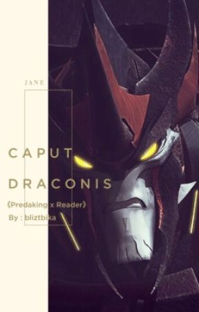 Caput Draconis [Predaking x Human!Reader] by bliztbika