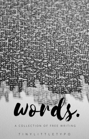 words. by tinylittletypo