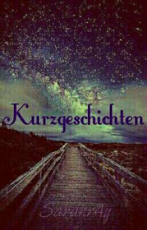 Kurzgeschichten ☆ by Sarahr4y