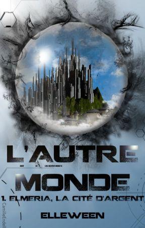 L'autre Monde [ Reprise D'ecriture ] by Elleween