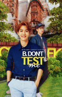 B. don't test me || Chanbaek  ✓ cover