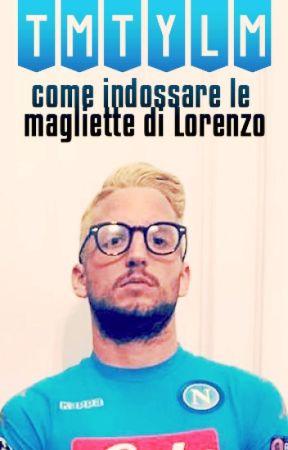 TMTYLM: come indossare le magliette di Lorenzo by insignesessuale