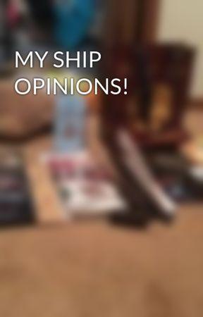 MY SHIP OPINIONS! by DPDiamondPandaDP