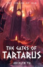 The Gates of Tartarus | ✓ by fandomsarehorcruxes