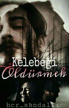 KELEBEĞİ ÖLDÜRMEK by selambeninanna