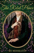 The Rebel Prince (The Season Series #3) by MissKatey