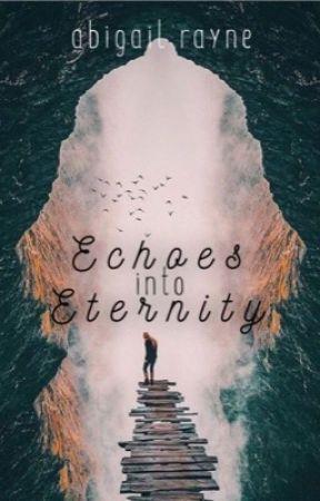 Echoes Into Eternity by ByFaithForFaith