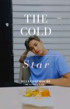 The Cold Star |Seventeen FF | by BlueChipMochi