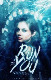 Run To You | Pietro Maximoff [1] ✓ cover