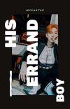 His Errand Boy | Kihyun [√] cover