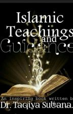 Islamic Teachings And Guidance. by Dr_Taqiya_Author