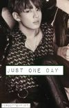 Just One Day | Liskook [ Completed ] cover