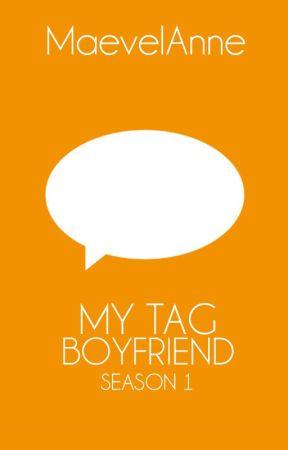 My Tag Boyfriend (Season 1) by MaevelAnne