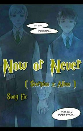 Now Or Never (Scorbus Songfic)  by AndiePerrie18