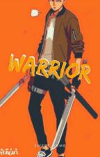 warrior | indefinite hiatus by __syumeiro--