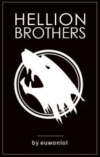 [Hellion Brothers: Book #1] Hellion Brothers by euwonlol
