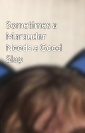 Sometimes a Marauder Needs a Good Slap by MikaB9