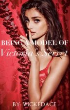 Being a Model of Victoria's Secret by wickedace