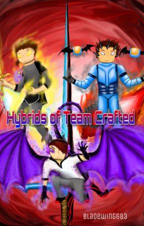 Hybrids of Team Crafted by Bladewing683