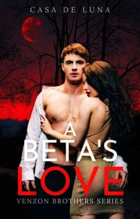 A BETA'S LOVE (Marked Archangel Chronicles) by Celestine_Lemoir